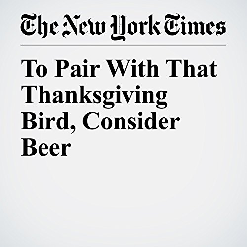 To Pair With That Thanksgiving Bird, Consider Beer copertina