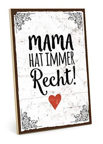 TypeStoff Holzschild mit Spruch – Mama HAT Immer RECHT - Shabby chic Retro Vintage Nostalgie deko Typografie Bild im Used-Look aus MDF-Holz (19,5 x 28,2 cm)