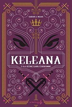 Keleana, tome 2 La Reine sans Couronne par [Sarah J.Mass]