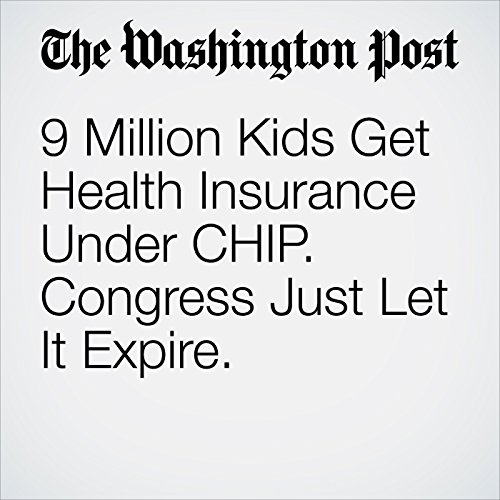 9 Million Kids Get Health Insurance Under CHIP. Congress Just Let It Expire. copertina