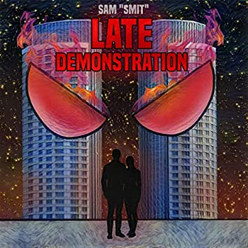 Late Demonstration