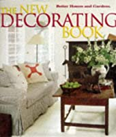 The New Decorating Book (Better Homes & Gardens)