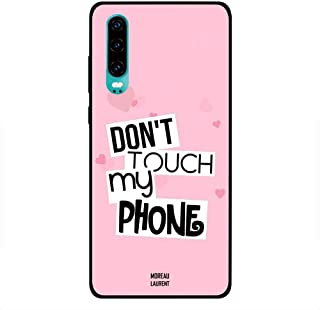 Huawei P30 Case Cover Dont Touch My Phone Yo Idiot