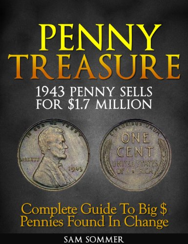 Penny Treasure: Complete Guide To Big $ Pennies Found In Change...