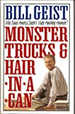 Monster Trucks & Hair In A Can: Who Says America Doesn't Make Anything Anymore?