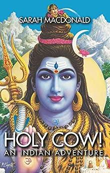 Holy Cow! An Indian Adventure by [Sarah MacDonald]