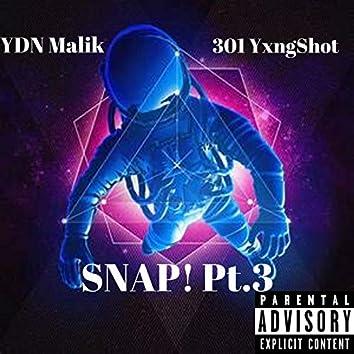 Snap! Pt. 3
