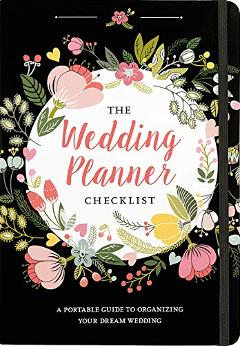 The Wedding Planner Checklist: A Portable Guide to Organizing Your