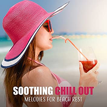 Soothing Chill Out Melodies for Beach Rest