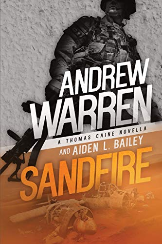 Sandfire: A Thomas Caine Novella (Caine: Rapid Fire, Band 3)