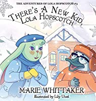 There's a New Kid, Lola Hopscotch! (The Adventures of Lola Hopscotch)