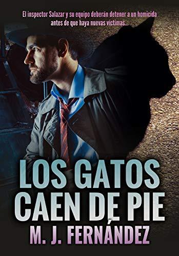 Los gatos caen de pie: (Inspector Salazar 06). Novela negra española