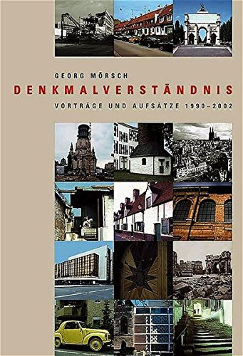 Denkmalverständnis (Veröffentlichungen des Instituts für Denkmalpflege an der Eidgenössischen Technischen Hochschule Zürich)