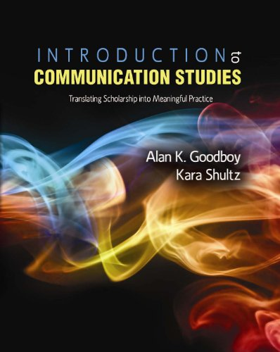 Compare Textbook Prices for Introduction to Communication Studies: Translating Scholarship into Meaningful Practice 1 Edition ISBN 9781465214058 by Alan Goodboy,Kara Shultz