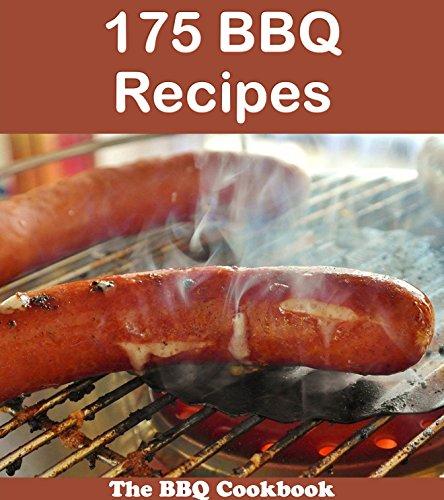 175 BBQ Recipes: The Big BBQ Cookbook (BBQ cookbook, BBQ recipes, BBQ, barbecue recipes, barbecue cookbook) (English Edition)
