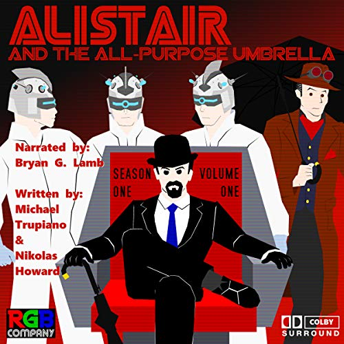 Alistair and the All-Purpose Umbrella: Season 1, Volume 1                   By:                                                                                                                                 Michael Trupiano,                                                                                        Nikolas Howard                               Narrated by:                                                                                                                                 Bryan G. Lamb                      Length: 2 hrs and 16 mins     Not rated yet     Overall 0.0