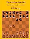 The Catalan E00-e09: 448 Characteristic Chess Puzzles-Harvey, Bill Gamble, Robert