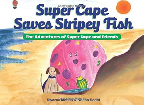 Super Cape Saves Stripey Fish: The Adventures of Super Cape and Friends