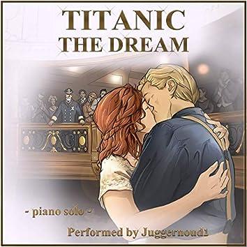 """The Dream (From """"Titanic"""") [Piano Version]"""
