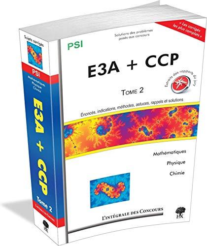 Concours CCP et E3A PSI : Tome 2, 2009-2011