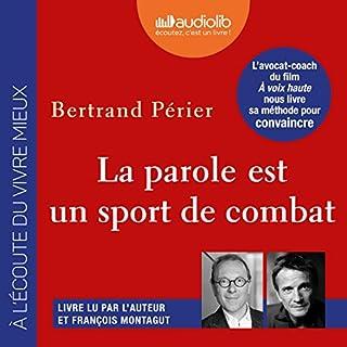 La parole est un sport de combat                   De :                                                                                                                                 Bertrand Périer                               Lu par :                                                                                                                                 Bertrand Périer,                                                                                        François Montagut                      Durée : 4 h et 56 min     75 notations     Global 4,5