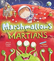 Marshmallows for Martians (George's Amazing Adventures) by Adam Guillain Charlotte Guillain(2014-11-01)