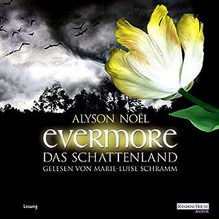 Das Schattenland     Evermore 3              Autor:                                                                                                                                 Alyson Noël                               Sprecher:                                                                                                                                 Marie-Luise Schramm                      Spieldauer: 4 Std. und 56 Min.     88 Bewertungen     Gesamt 4,0