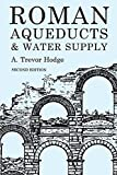 Roman Aqueducts and Water Supply (Duckworth Archaeology)