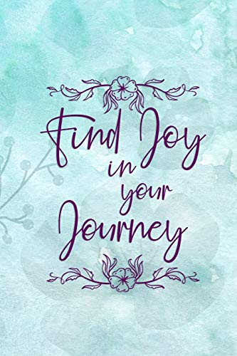 Find Joy In Your Journey: Good Day Notebook Journal Composition Blank Lined Diary Notepad 120 Pages Paperback Mountain Blue