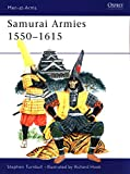 Samurai Armies 1550–1615 (Men-at-Arms)