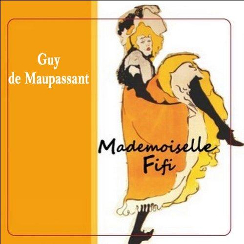 Couverture de Mademoiselle Fifi - suivi de La maison Tellier