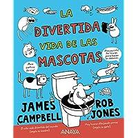 La divertida vida de las mascotas (Literatura Infantil (6-11 Años) - Narrativa Infantil)