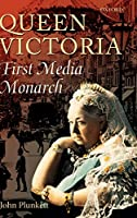 Queen Victoria - First Media Monarch