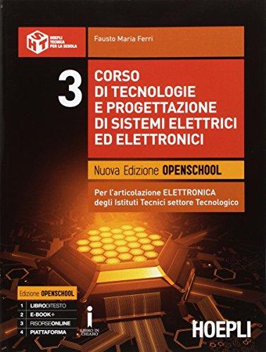 Corso di tecnologie e progettazione di sistemi elettrici ed elettronici. Per gli Ist. tecnici industriale. Con e-book. Con espansione online (Vol. 3)