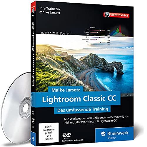 Lightroom Classic CC: Das umfassende Video-Training mit Maike Jarsetz. Alle Werkzeuge und Funktionen im Einsatz, mit vielen Tipps und Tricks