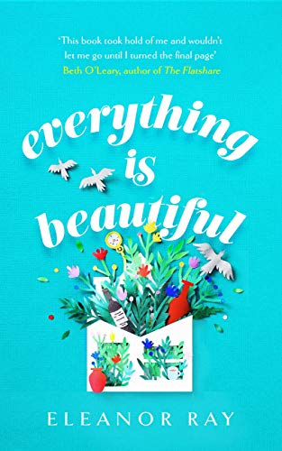 Everything is Beautiful: the most uplifting, heartwarming read of 2021 by [Eleanor Ray]
