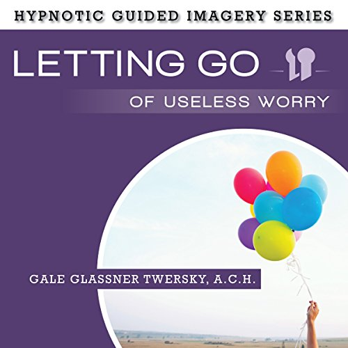 Letting Go of Useless Worry audiobook cover art