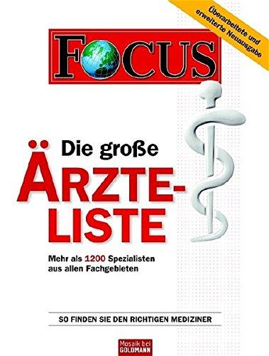 Die große Ärzte-Liste: Mehr als 1200 Spezialisten aus allen Fachgebieten So finden Sie den richtigen Mediziner (Mosaik HC bei Goldmann)