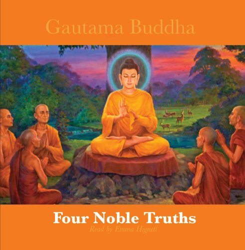 The Four Noble Truths by Gautama Buddha