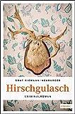 Lisa Graf-Riemann, Ottmar Neuburger: Hirschgulasch