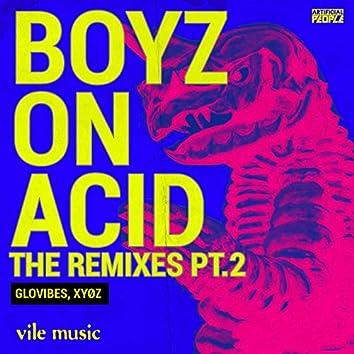 Boyz On Acid THE REMIXES PT 2