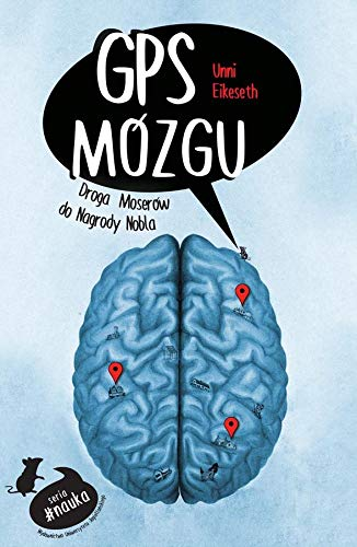 GPS mózgu: Droga Moserów do Nagrody Nobla