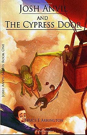 Josh Anvil and the Cypress Door (Volume 1)
