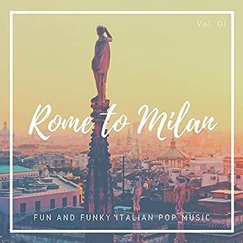 Rome To Milan - Fun And Funky Italian Pop Music, Vol. 01