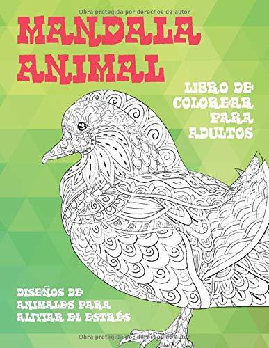 Libro de colorear para adultos - Diseños de animales para aliviar el estrés - Mandala Animal