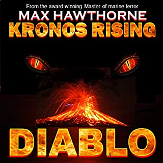 Kronos Rising: Diablo     Something's Escaped from Hell...and It's Hungry              By:                                                                                                                                 Max Hawthorne                               Narrated by:                                                                                                                                 Rich Miller                      Length: 1 hr and 25 mins     25 ratings     Overall 3.7