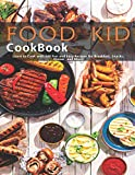 Food Kid Cookbook: Learn to Cook with 240 Fun and Easy Recipes
