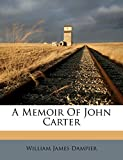 A Memoir Of John Carter (Afrikaans Edition)