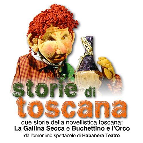 La gallina secca / Bucchettino e l'orco (Storie di Toscana)  Audiolibri