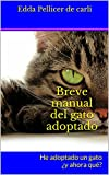 Breve manual del gato adoptado: He adoptado un gato ¿y ahor